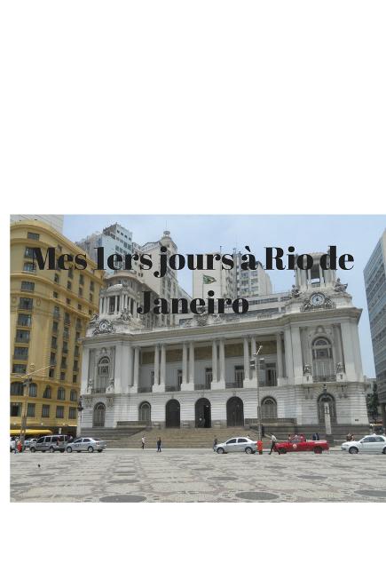 premiers jours à Rio
