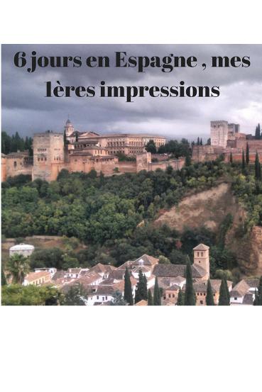 retour sur 6 jours en Espagne de Grenade à Barcelone