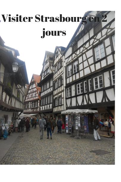 visiter Strasbourg en 2 jours