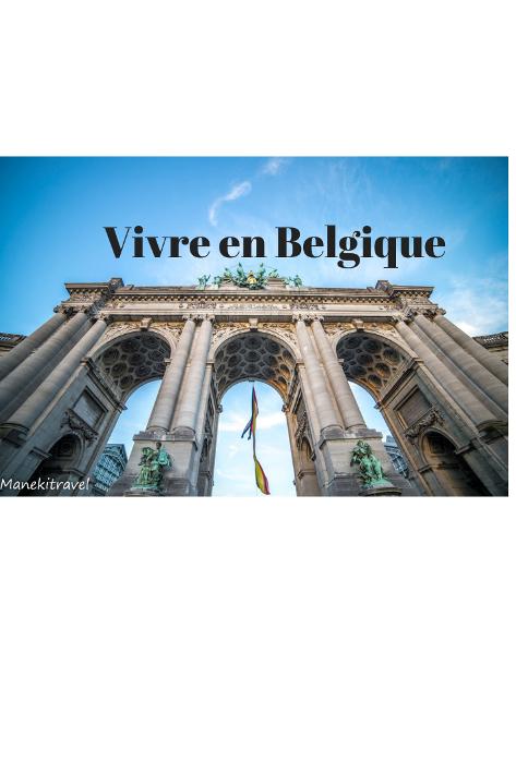 comment c'est de vivre à Bruxelles en Belgique